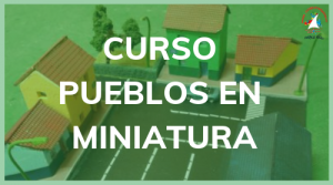 Curso Pueblos en Miniatura