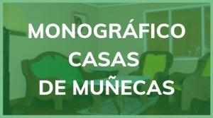 Monográfico Casas de Muñecas